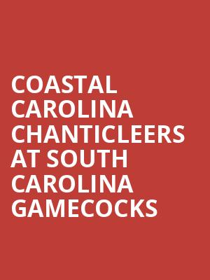 Coastal Carolina Chanticleers at South Carolina Gamecocks at Williams Brice Stadium