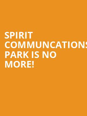 Spirit Communcations Park is no more