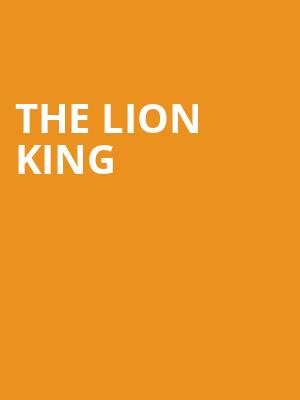 The Lion King, Koger Center For The Arts, Columbia